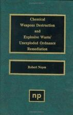 Chemical Weapons Destruction and Explosive Waste : Unexploded Ordinance...