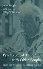 Psychological Therapies with Older People: Developing Treatments for Effectiv.