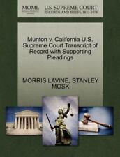 Munton V. California U.S. Supreme Court Transcript Of Record With Supporting ...