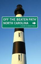 North Carolina Off the Beaten Path®: A Guide To Unique Places (Off the Beaten P