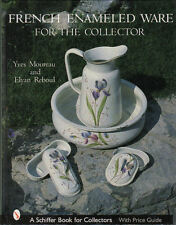 FRENCH ENAMELED WARE FOR THE COLLECTOR by Yves Moureau - Over 400 color photos