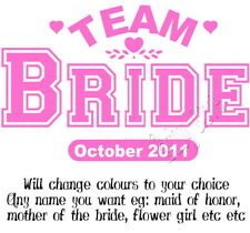 1 X Iron on Transfer Team Bride Wedding Hens Any Colour