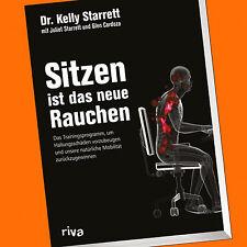 Dr. Kelly Starrett   Sitzen ist das neue Rauchen   Haltungsschäden (Buch)