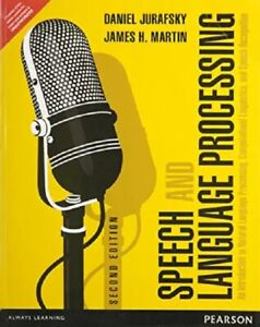 SPEECH AND LANGUAGE PROCESSING AN INTRODUCTION TO NATURAL LANGUAGE PROCESSING,