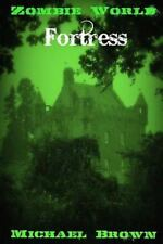 Zombie World Fortress by Michael Brown (2011, Paperback)