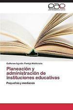 Planeacion y Administracion de Instituciones Educativas (Paperback or Softback)