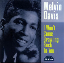 """MELVIN DAVIS  """"I WON'T COME CRAWLING BACK TO YOU""""  PREVIOUSLY UNISSUED"""