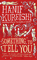 Something to Tell You by Hanif Kureishi, Book, New (Paperback, 2008)