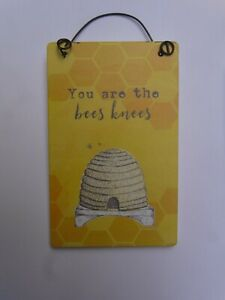You Are The Bees Knees  Hanging Mini Sign  Honey Bees Decoration  FREE POST