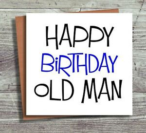 Funny Dad Birthday Card Joke Card Happy Birthday Old Man Husband Boyfriend