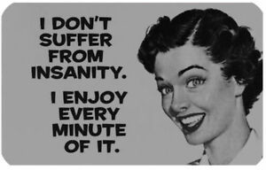 I DON'T SUFFER FROM INSANITY I ENJOY IT ≈ MOUSEMAT ≈ retro 50's style mouse mat