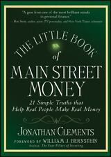 The Little Book of Main Street Money: 21 Simple Truths that Help Real People Mak
