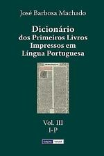 Dicionário Dos Primeiros Livros Impressos Em língua Portuguesa: Dicionario...