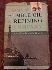 History of Humble Oil & Refining Company by Henrietta Larson FIRST EDITION