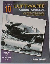 Luftwaffe Crash Archive Volume 10 - 1943 Paperback Book