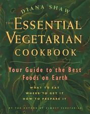 The Essential Vegetarian Cookbook: Your Guide to the Best Foods on Earth: What t