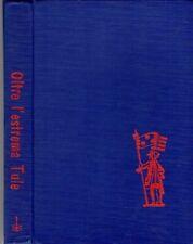 OLTRE L'ESTREMA TULE FELICE BELLOTTI 1964 LA SCUOLA (WA686)