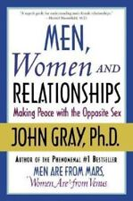 Men, Women and Relationships: Making Peace with the Opposite Sex by John Gray, G