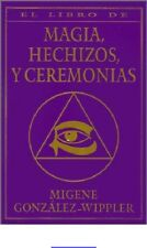 El Libro Completo De Magia Hechizos Ceremonias Ebooks PDF Gonzalez-Whippler