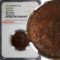 Mexico-Revolutionary OAXACA 1915 10 Centavos NGC MS63 BN 6th BUST KM# 727.1