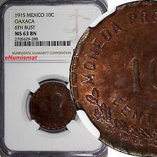 Mexico-Revolutionary OAXACA 1915 10 Centavos NGC MS63 BN 6th BUST KM# 727.1