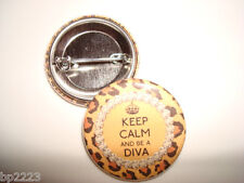 """KEEP CALM and BE A DIVA,  BUTTON Badge 1-1/4"""" Cute, w/Pinback"""