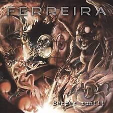 Ferreira - Better Run!!! 2010 Melodic Hard Rock CD with Marco Ferreira