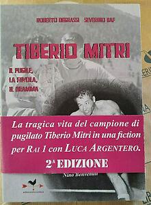 TIBERIO MITRI. IL PUGILE, LA FAVOLA, IL DRAMMA - R.DEGRASSI - EDIZ. ANORDOVEST