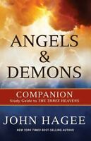 Angels and Demons: A Companion to the Three Heavens - Hagee, John
