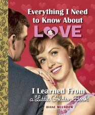 Everything I Need to Know about Love I Learned from a Little Golden Book 2014