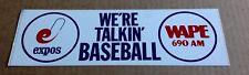 VINTAGE JACKSONVILLE EXPOS WAPE 690AM Bumper Sticker MLB MONTREAL WASH NATIONALS