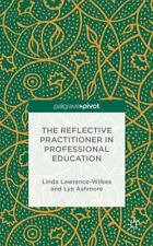 The Reflective Practitioner In Professional Education: By Lyn Ashmore, Linda ...