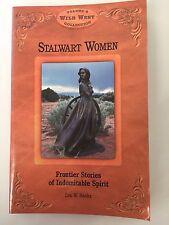 Stalwart Women : Frontier Stories of Indomitable Spirit Vol. 6 by Leo W....