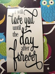 I Will Love You Until The Day After Forever-Wine Bottle Vinyl  Decal -Valentines