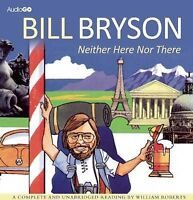 BILL BRYSON - NEITHER HERE NOR THERE - 8 CD AUDIO BOOK - NEW