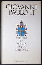 Varcare la soglia della speranza - Giovanni Paolo II - Mondadori 1994 Occasione