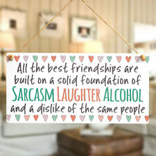 all the best friendships.. sarcasm laughter alcohol - Novelty Friendship Gifts