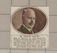 C2325) Mr Edward Cadbury Brothers Daily News Obituary - 1948 Clip SMALL!