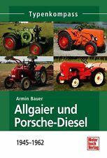 Allgaier und Porsche-Diesel 1945 - 1962 Typen Modelle Daten Fakten Buch Traktor
