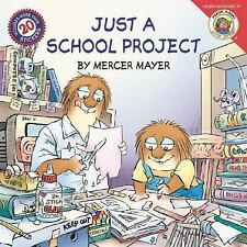 Little Critter: Just a School Project by Mercer Mayer (2004, Paperback)
