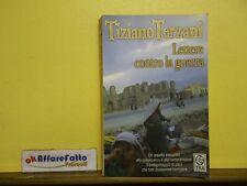 L 5.056 LIBRO LETTERE CONTRO LA GUERRA DI TIZIANO TERZANI 2004