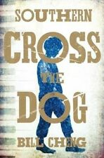 Southern Cross the Dog, New, Cheng, Bill Book