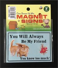 "NEW FUNNY HUMOROUS "" ALWAYS BE MY ""  MAGNETIC SIGN 95MM X 64MM CAR FRIDGE BOX"