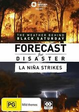 Forecast For Disaster - The Weather Behind Black Saturday / La Nina Strikes