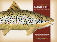 Freshwater Game Fish of North America: An Illustrated Guide by Peter G. Thompson