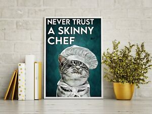 Never Trust A Skinny Chef PosterFunny Cat - Funny Animal- Animal Print Poster