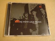 CD / DEUS - NO MORE LOUD MUSIC THE SINGLES
