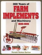 300 Years of Farm Implements and Machinery 1630-1930