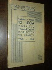 10 LECIA ZWIAZKU TOWARZYSTW KOBIECYCH WE FRANCJI - 1926-1936 - Polonais