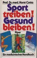 Sport treiben! Gesund bleiben! Ein medizinisches Handbuch von Horst Cotta (HC)